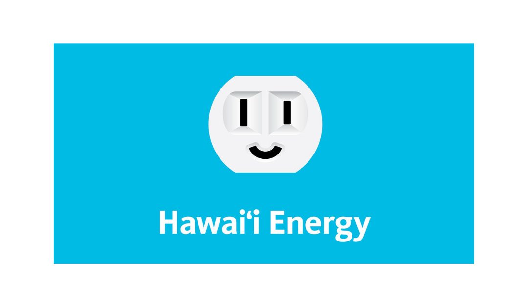 Saving money AND power with Hawaii Energy